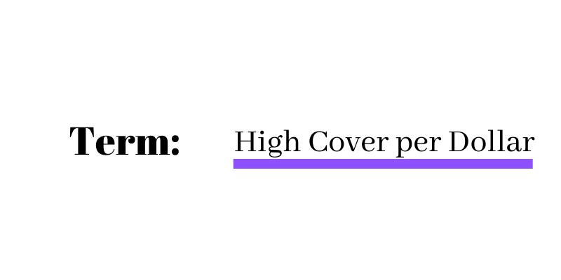 high cover per cost