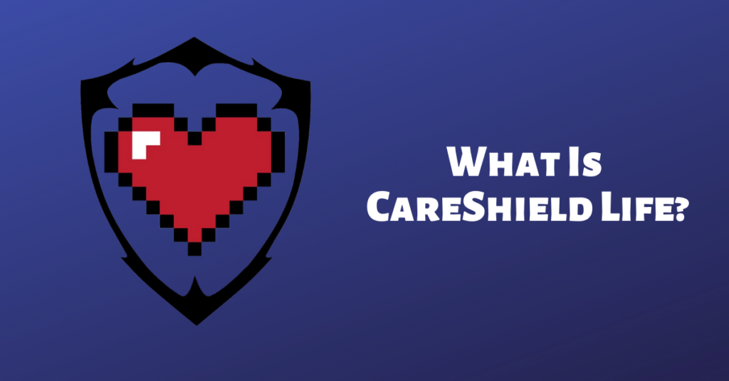 What is CareShield Life