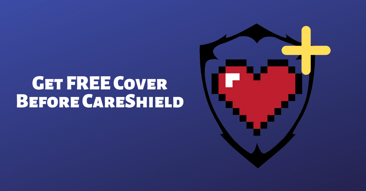 get free cover before careshield