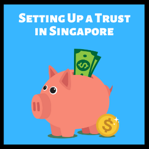 setting up a trust singapore