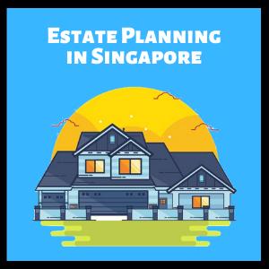 estate planning in singapore