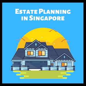 estate planning in singapore