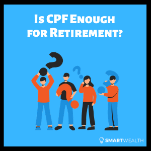 is cpf enough for retirement